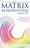 Matrix Reimprinting using EFT: Rewrite Your Past, Transform Your Future, Dawson, Karl