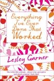 Everything I've Ever Done That Worked, Garner, Lesley
