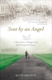 Sent By An Angel: A True Story of Tragic Loss & Unexpected Love, Skelton, Kevin
