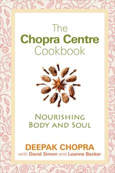 The Chopra Centre Cookbook, Chopra, Deepak & Simon, David