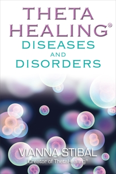 ThetaHealing: Diseases and Disorders, Stibal, Vianna
