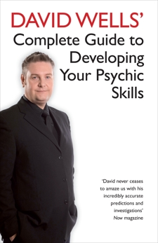 David Wells' Complete Guide To Developing Your Psychic Skills, Wells, David