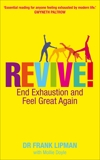 Revive!: End Exhaustion & Feel Great Again, Lipman, Frank