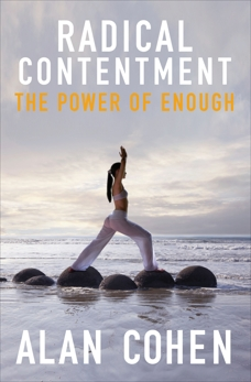 Radical Contentment: The Power of Radical Contentment, Cohen, Alan