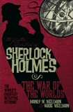 The Further Adventures of Sherlock Holmes: War of the Worlds, Wellman, Manly Wade & Wellman, Wade