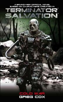 Terminator Salvation: Cold War, Cox, Greg