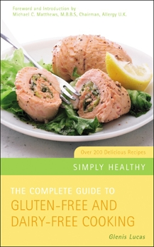 The Complete Guide to Gluten-Free and Dairy-Free Cooking, Lucas, Glenis