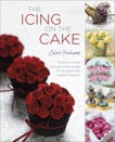 The Icing on the Cake: Your Ultimate Step-by-Step Guide to Decorating Baked Treats, Stallwood, Juliet