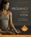 Pregnancy Health Yoga: Your Essential Guide for Bump, Birth and Beyond, Lee, Tara & Attwood, Mary