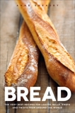 Bread: The very best recipes for loaves, rolls, knots and twists from around the world, Sheasby, Anne