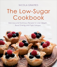 The Low-Sugar Cookbook, Graimes, Nicola