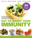 Eat To Boost Your Immunity: A Practical Guide to Strengthening the Body's Defence Systems, Hartvig, Kristen