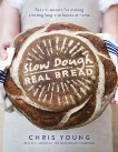 Slow Dough: Real Bread: Baker's Secrets for Making Amazing Long-rise Loaves At Home, Young, Chris
