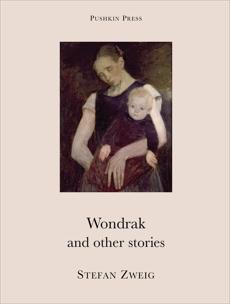 Wondrak and Other Stories, Zweig, Stefan