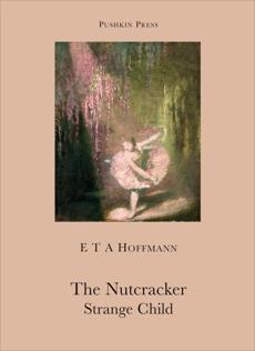 The Nutcracker and The Strange Child, Hoffman, E T A