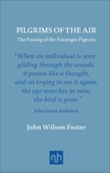 Pilgrims of the Air: The Passing of the Passenger Pigeons, Foster, John Wilson