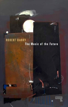The Music of the Future, Barry, Robert