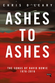 Ashes to Ashes: The Songs of David Bowie, 1976-2016, O'Leary, Chris