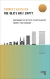The Glass Half-Empty: Debunking the Myth of Progress in the Twenty-First Century, Aguilera, Rodrigo