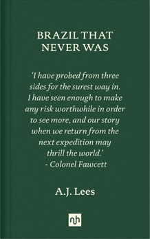 Brazil That Never Was, Lees, A.J.