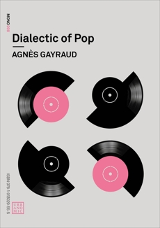 Dialectic of Pop, Gayraud, Agnes