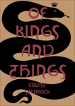Of Kings and Things: Strange Tales and Decadent Poems by Count Eric Stanislaus Stenbock, Stenbock, Eric Stanislaus