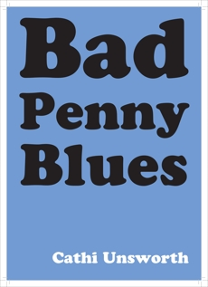 Bad Penny Blues, Unsworth, Cathi