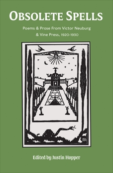 Obsolete Spells: Poems & Prose from Victor Neuburg & the Vine Press