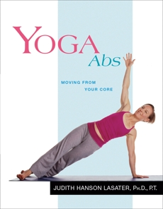 Yoga Abs: Moving from Your Core, Lasater, Judith Hanson