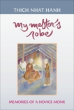 My Master's Robe: Memories of a Novice Monk, Nhat Hanh, Thich
