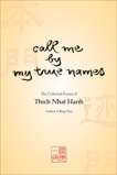 Call Me by My True Names: The Collected Poems, Nhat Hanh, Thich