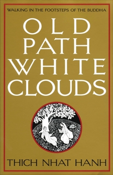 Old Path White Clouds: Walking in the Footsteps of the Buddha, Nhat Hanh, Thich