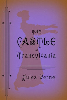 The Castle in Transylvania, Verne, Jules