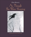 As Though She Were Sleeping, Khoury, Elias