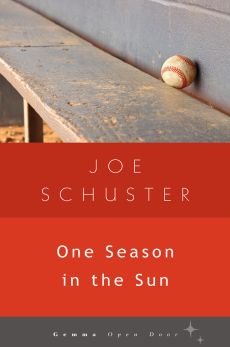 One Season in the Sun, Schuster &  Joe