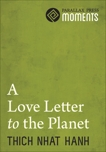 Love Letter to the Planet, Nhat Hanh, Thich