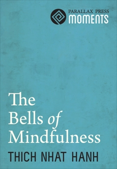 Bells of Mindfulness, Nhat Hanh, Thich