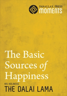 Basic Sources of Happiness, The, The Dalai Lama, His Holiness
