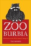 Zooburbia: Meditations on the Wild Animals Among Us, Moses, Tai