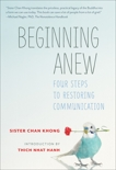Beginning Anew: Four Steps to Restoring Communication, Khong, Chan