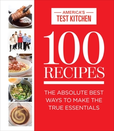 100 Recipes: The Absolute Best Ways To Make The True Essentials,