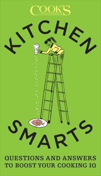 Kitchen Smarts: Questions and Answers to Boost Your Cooking IQ,