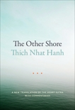 The Other Shore: A New Translation of the Heart Sutra with Commentaries, Nhat Hanh, Thich