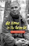 At Home in the World: Stories and Essential Teachings from a Monk's Life, Hanh, Thich Nhat