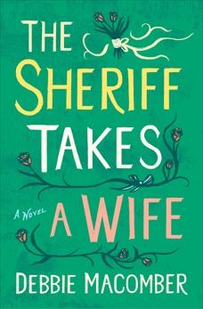 The Sheriff Takes a Wife: A Novel, Macomber, Debbie