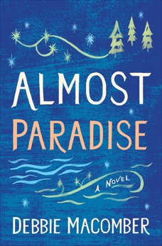 Almost Paradise: A Novel, Macomber, Debbie
