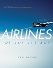 Airlines of the Jet Age: A History, R.E.G. Davies