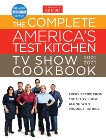 The Complete America's Test Kitchen TV Show Cookbook 2001-2021: Every Recipe from the HIt TV Show Along with Product Ratings Includes the 2021 Season,