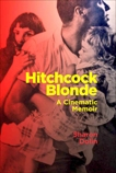 Hitchcock Blonde: A Cinematic Memoir, Dolin, Sharon