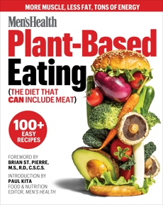 Men's Health Plant-Based Eating: (The Diet That Can Include Meat),